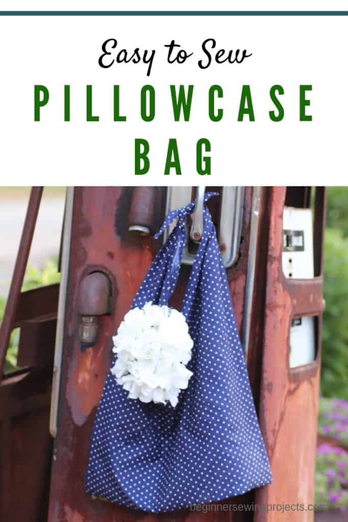 Pillowcase Bag Beginner Sewing Project