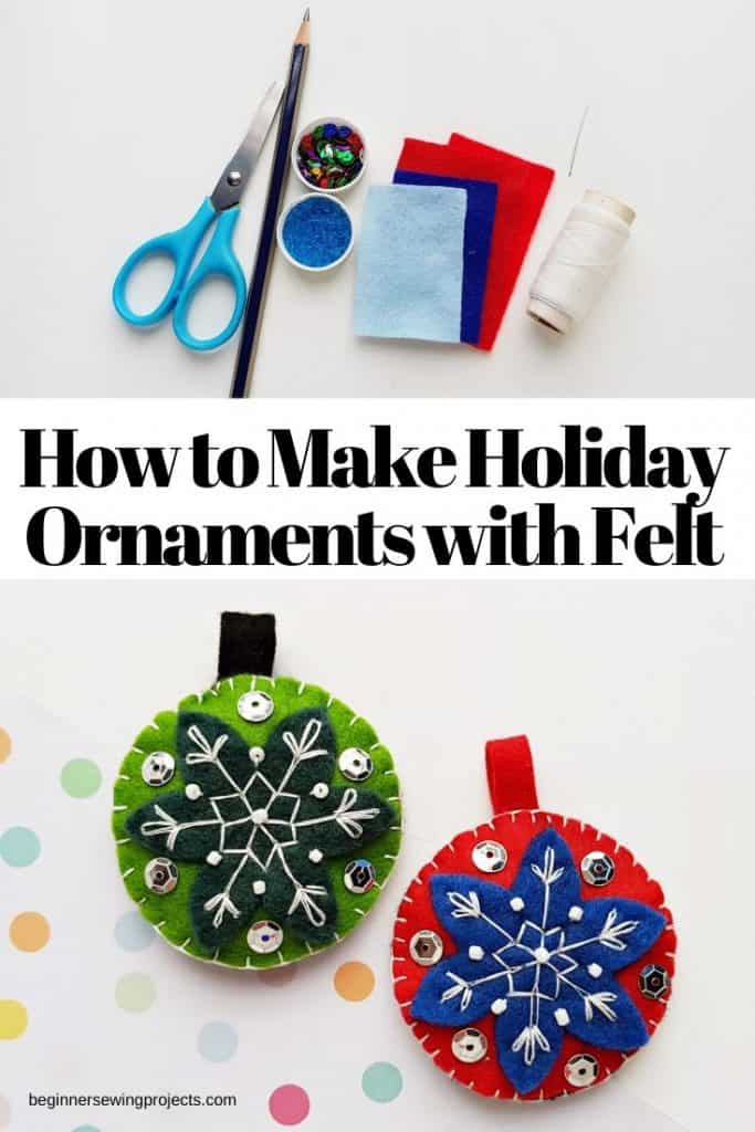 How to Make Holiday Ornaments with Felt