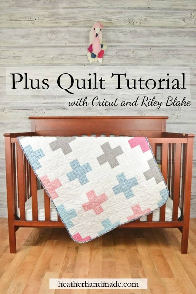 How to Make a Plus Quilt with Cricut and Riley Blake