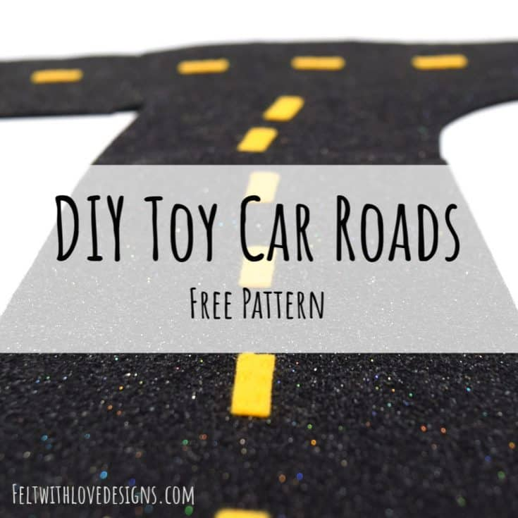 DIY Felt Road Set {Free Pattern + Tutorial}