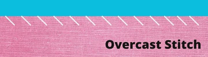 How to Sew an Overcast Stitch by Hand