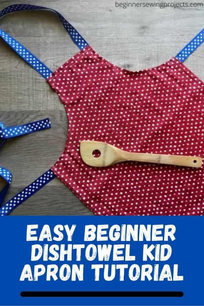 Easy Beginner Dishtowel Kid Apron Tutorial