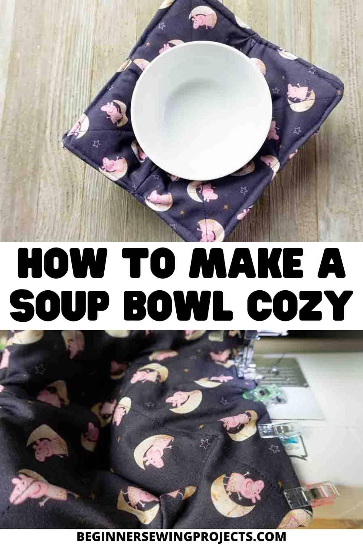 How To Make A Soup Bowl Cozy