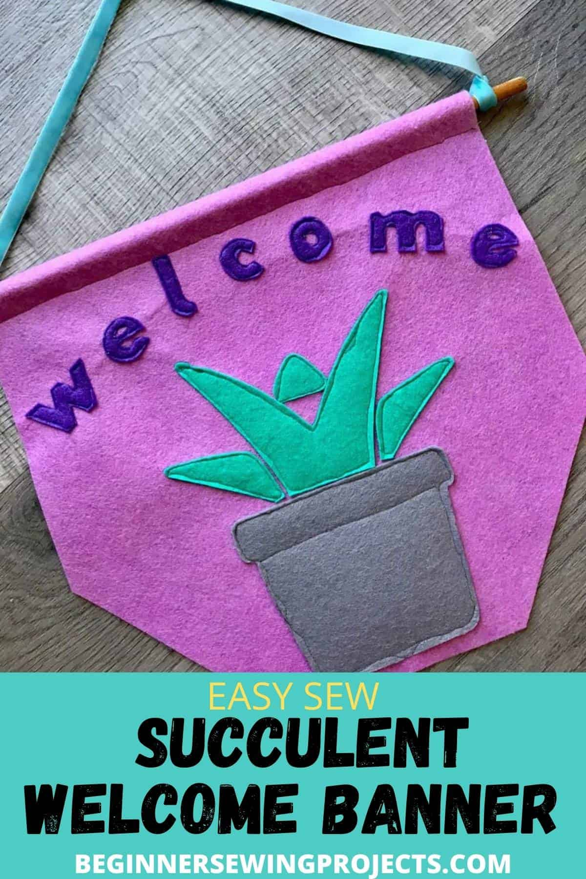 Easy Sew Succulent Welcome Banner
