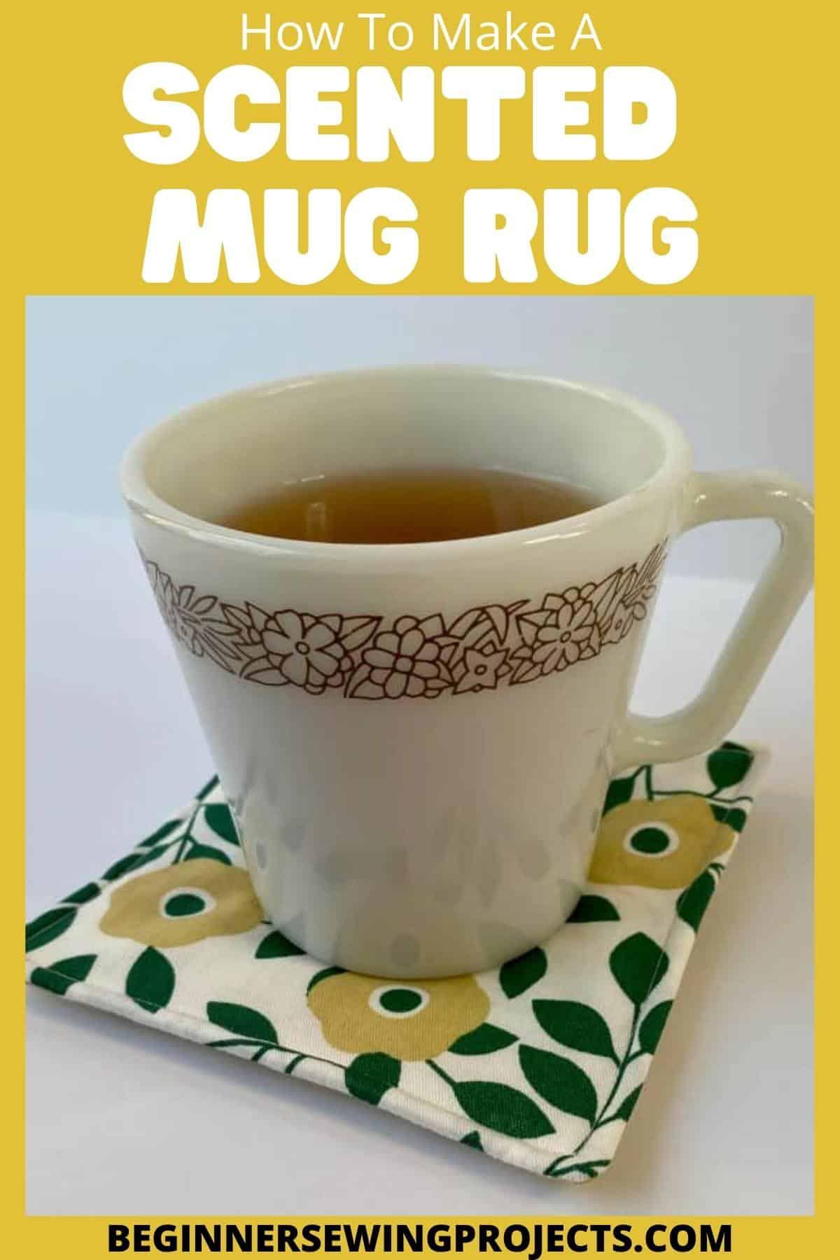 How To Make A Scented Mug Rug