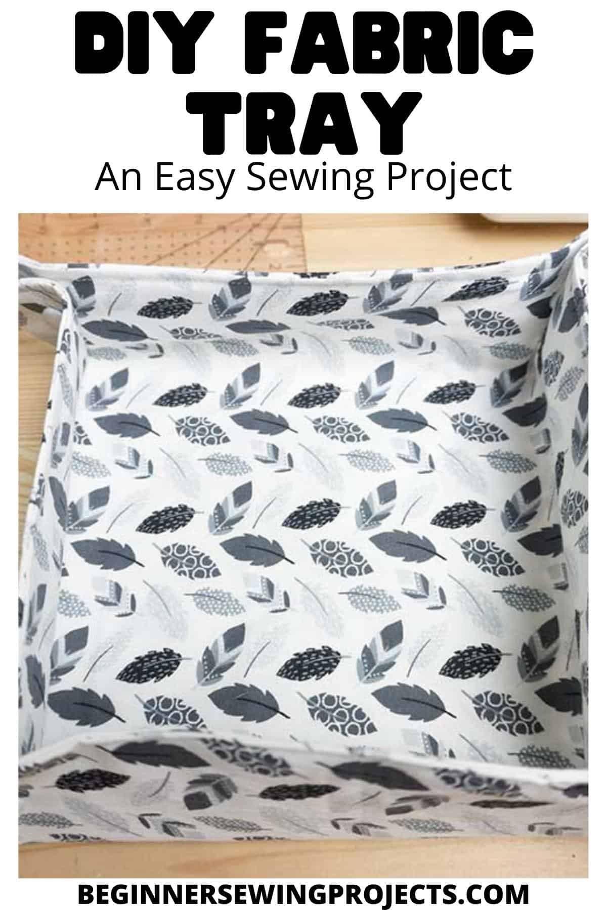 DIY Fabric Tray - An Easy Sewing Project