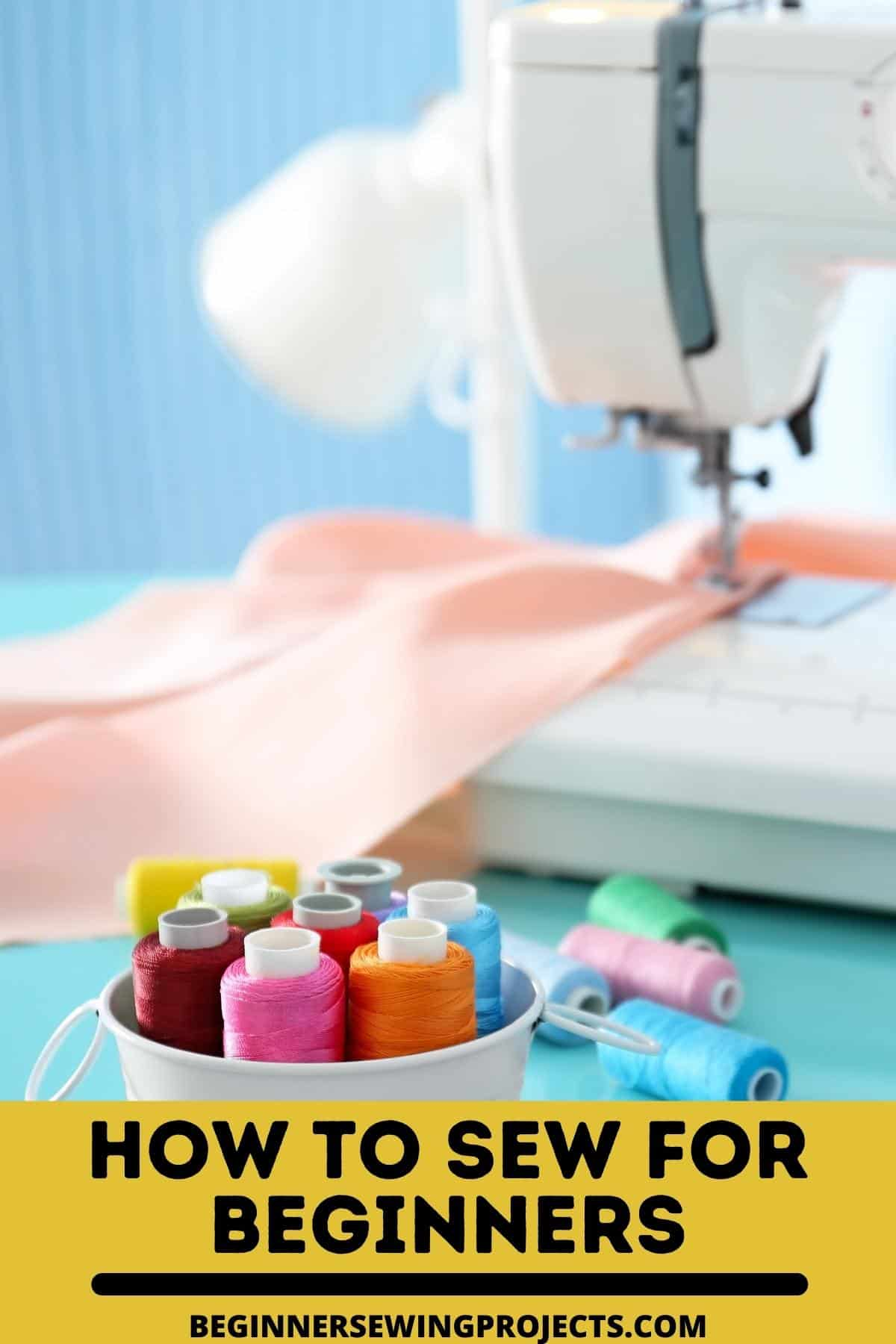 How To Sew For Beginners