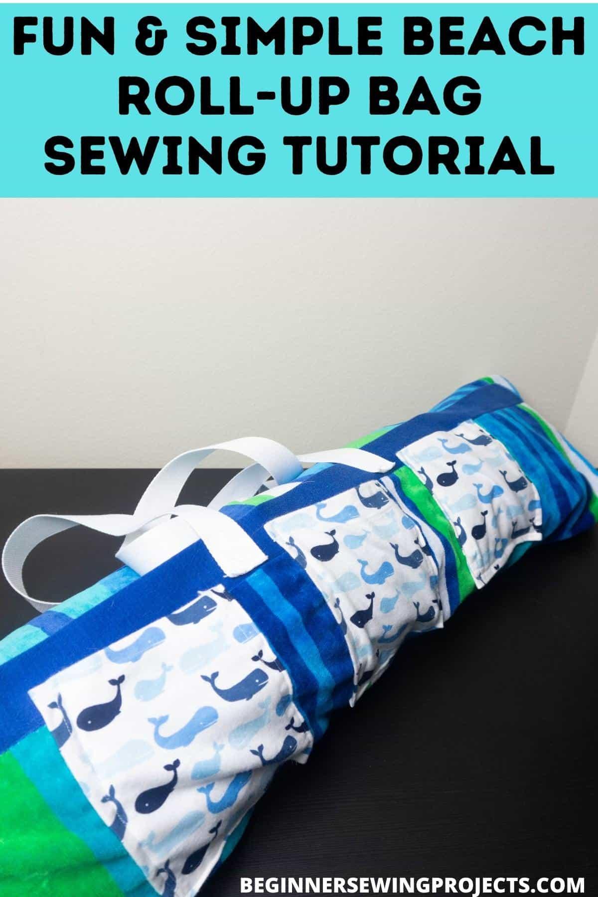 Fun & Simple Beach Roll-up Bag Sewing Tutorial